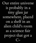 Our Entire Universe Is Probably In A Tiny Glass...