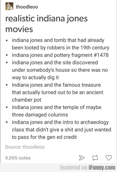Realistic Indiana Jones...