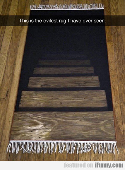 The Evilest Rug I Have Ever Seen...