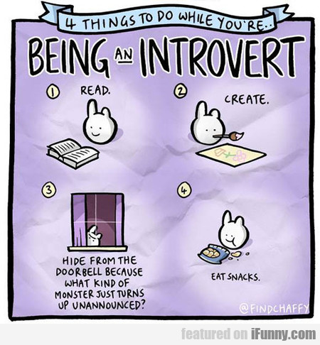 4 Things To Do While You're Being An Introvert