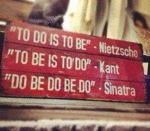 To Do Is To Be...