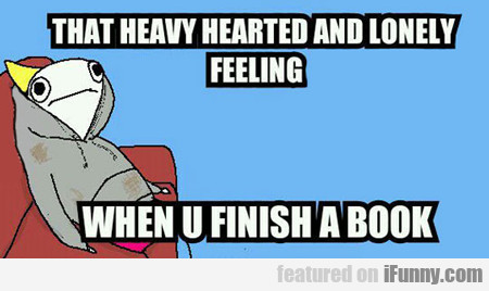 That Heavy Hearted And Lonely Feeling...