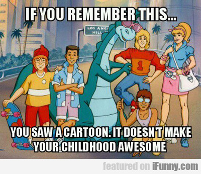 If You Remember This Show You Remember A Cartoon