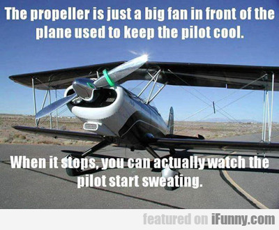 The Propeller Is Just A Big Fan...