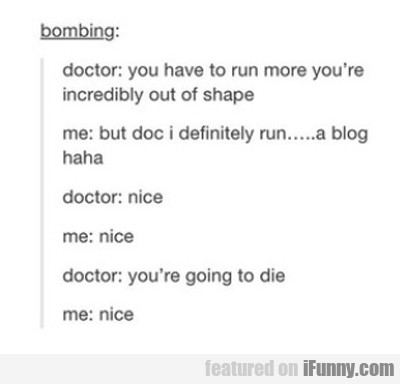 Doctor: You Have To Run More...