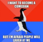 I Want To Become A Comedian...