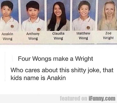 Four Wongs Make A Wright...