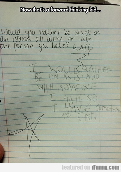 Now That's A Forward Thinking Kid...