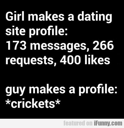 Girl Makes A Dating Site Profile...