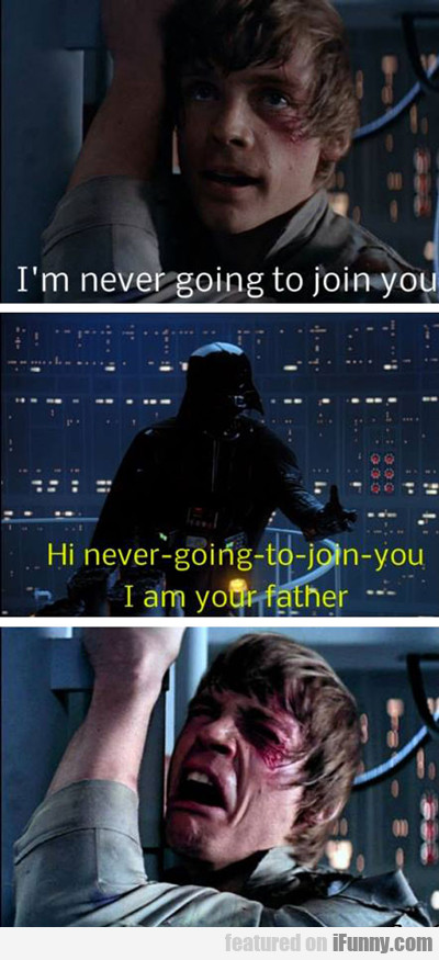 I'm Never Going To Join You...