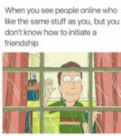 When You See People Online Who Like...