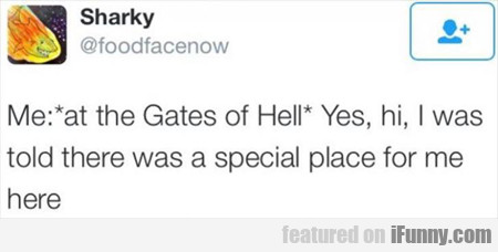 Me At The Gates Of Hell...