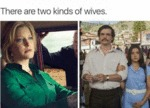 There Are Two Kinds Of Wives...