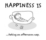 Happiness Is Taking An Afternoon Nap...