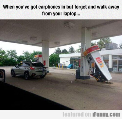 When You Have Earphones...
