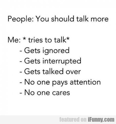 People Say You Should Talk More...