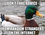 Don't Take Advice From Random Strangers...
