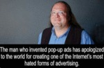 The Man Who Invented Pop Up Ads...