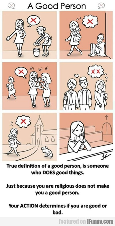 The True Definition Of A Good Person...