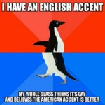 I Have An English Accent...