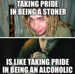 Taking Pride In Being A Stoner...