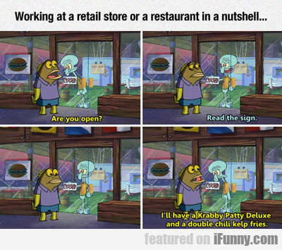 Working At Retail In A Nutshell...