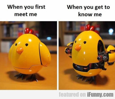 When You First Meet Me...