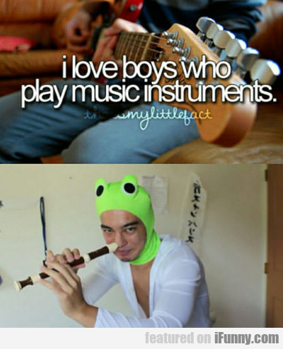 i love boys who play instruments...