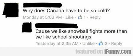 Why Does Canada Have To Be So Cold?