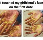 I Touched My Girlfriend's Face On The First Date