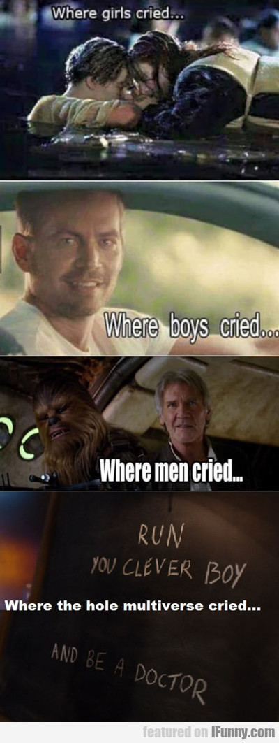 Where The Whole Multiverse Cried...