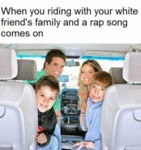 When You Are With A White Family...