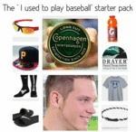 The I Used To Ply Baseball Starter Pack...