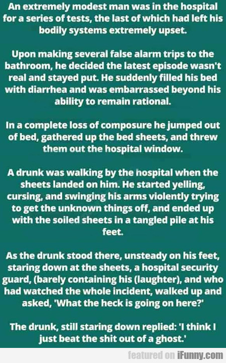 An extremely modest man was in the hospital