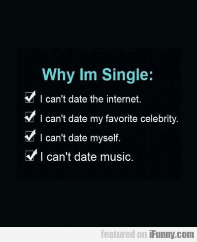 The Reasons That I'm Single...