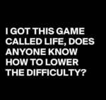 I Got This Game That's Called Life...