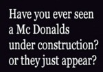Have You Ever Seen A Mcdonald's....
