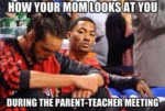 The Way Your Mom Looks At You During...
