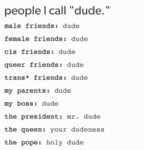 People I Call Dude...