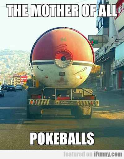 The Mother Of All Pokeballs...