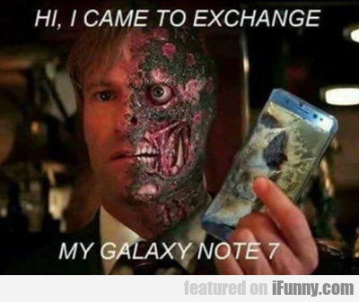 I Came To Exchange My Samsung...