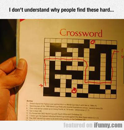 and they says crosswords are hard...