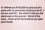 If I Offered You $100,000 To Jump Out Of A Plane