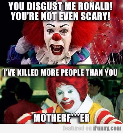 you disgust me ronald...