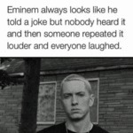 Eminem Looks Like Someone Just Told A Joke...