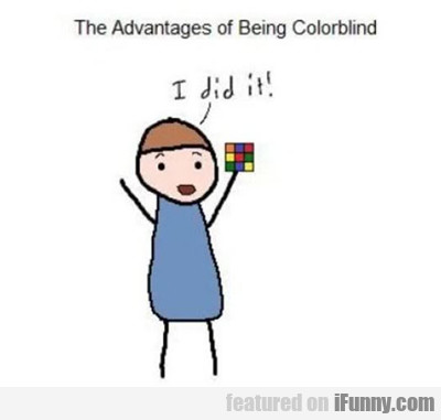 The Advantage Of Being Color Blind...