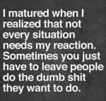 I Matured When I Realized...