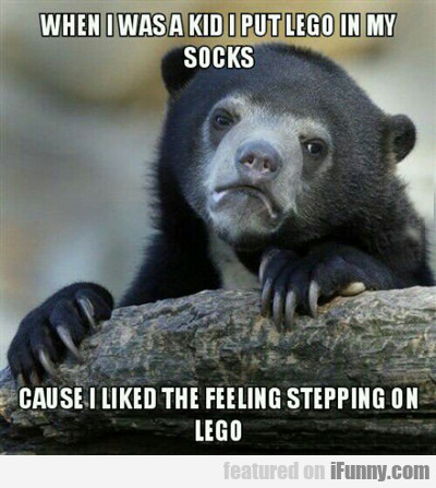 When I Was A Kid I Put Lego...
