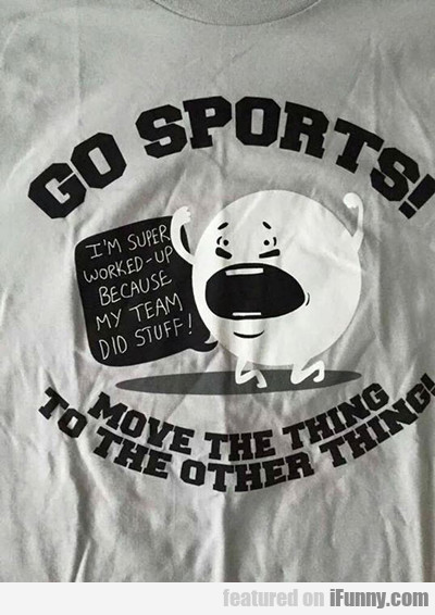 Go Sports... Move Thing Thing...