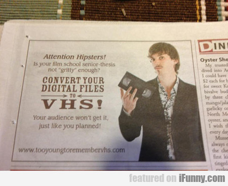 attention hipsters! convert to vhs!